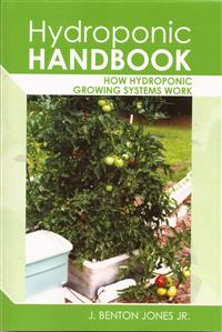 Hydroponic Handbook: How Hydroponic Growing Systems Work